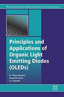 Principles and Applications of Organic Light Emitting Diodes (OLEDs) (Woodhead Publishing Series in Electronic and Optical Materials) (English Edition)