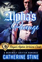 Alpha's Revenge: A Werewolf Shifter Romance (Royal Alpha Wolves Club Book 3)