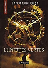 Lunettes Vertes (Temps Mort : L'Anthologie) (French Edition)