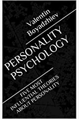 PERSONALITY PSYCHOLOGY: FIVE MOST INFLUENTIAL THEORIES ABOUT PERSONALITY Kindle Edition