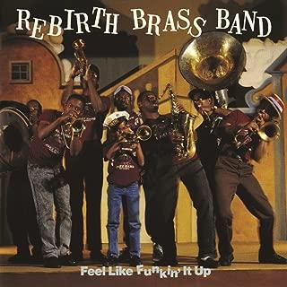 rebirth brass band feel like funkin it up