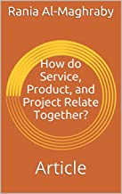 How do Service, Product, and Project Relate Together?: Article