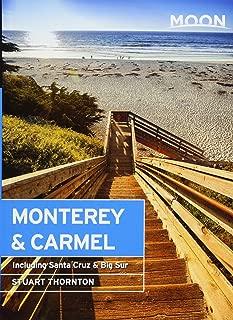 Moon Monterey & Carmel: Including Santa Cruz & Big Sur (Moon Handbooks)