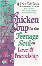 Chicken Soup for the Teenagers Soul on Love and Friendhip