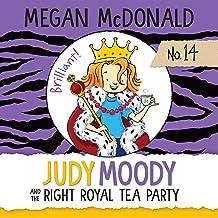 Judy Moody and the Right Royal Tea Party: Judy Moody, Book 14
