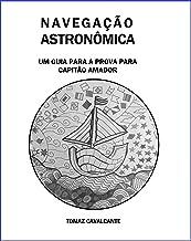 NAVEGAÇÃO ASTRONÔMICA: Um guia para a prova para Capitão Amador (VERSÃO KINDLE) (Portuguese Edition)