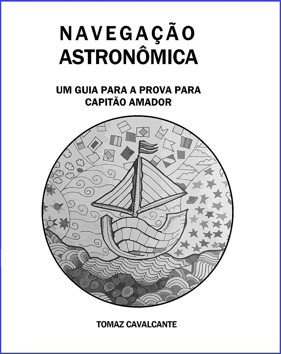 いらいらする表面的な反逆NAVEGA??O ASTRON?MICA: Um guia para a prova para Capit?o Amador (VERS?O KINDLE) (Portuguese Edition)