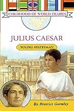 Julius Caesar: Young Statesman (Childhood of World Figures)