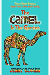 The Camel in the Garden: Three short stories about loss, love and family Kindle Edition