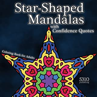 Star-shaped Mandalas with Confidence Quotes: Coloring Book for Adults