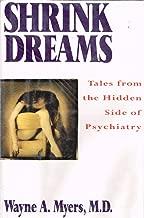 Shrink Dreams: Tales from the Hidden Side of Psychiatry