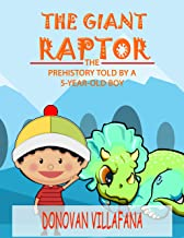 THE GIANT RAPTOR: The prehistory told by a 5-year-old boy