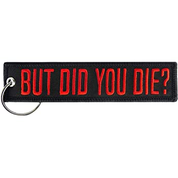 But Did You Die? Motorcycle Premium Quality Key Tag for Cars KEYTAILS Keychains Jeep Offroad