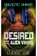 Desired by the Alien Viking: Book Two in the Galactic Vikings Mail Order Bride Series Kindle Edition