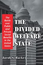 The Divided Welfare State: The Battle over Public and Private Social Benefits in the United States