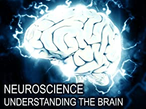Neuroscience: Understanding the Brain