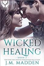 Wicked Healing (Helping Hands, Healing Hearts Book 2)