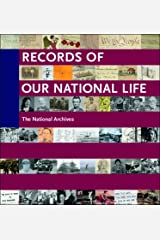 Records of Our National Life: American History at the National Archives Hardcover