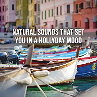 A Breeze of Sea Air in a Busy Mediterranean Harbor: Natural Sounds That Set You in a Holliday Mood