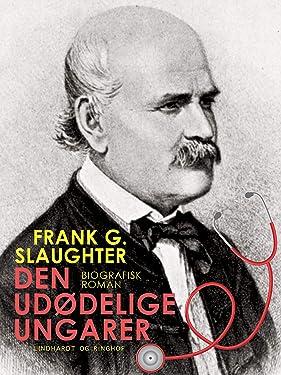 Den udødelige ungarer (Danish Edition)