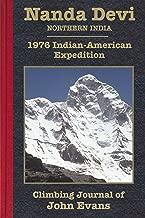 Nanda Devi: 1976 Indian-American Expedition Climbing Journal of John Evans (Climbing Journals of John Evans Book 5)