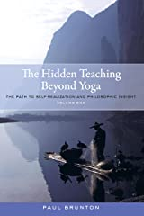 The Hidden Teaching Beyond Yoga: The Path to Self-Realization and Philosophic Insight, Volume 1 Kindle Edition