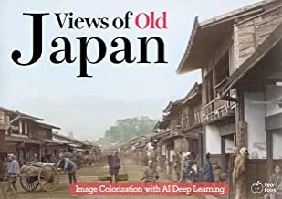 Views of Old Japan (Image Colorization with AI Deep Learning Book 3) (English Edition)