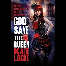 God Save the Queen: The Immortal Empire, Book 1