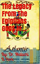 ATLANTIS:Encrypted Of The Missing Links For Today`s Survival.: By: Dr. Malachi K.York