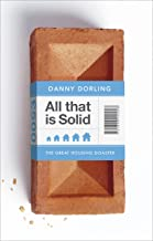 All That Is Solid: How the Great Housing Disaster Defines Our Times, and What We Can Do About It