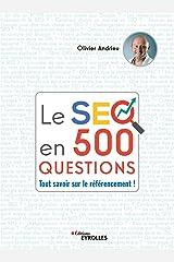 Le SEO en 500 questions: Tout savoir sur le référencement ! Format Kindle