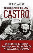 J'étais l'espionne qui aimait Castro (French Edition)