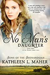 No Man's Daughter: Sons of the Shenandoah Book 3 Kindle Edition