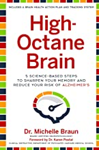 High-Octane Brain: 5 Science-Based Steps to Sharpen Your Memory and Reduce Your Risk of Alzheimer's