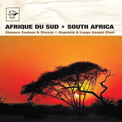 Afrique du Sud - South Africa: Choeurs zoulous & Xhosas