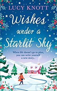Wishes Under a Starlit Sky: An uplifting winter romance to curl up with