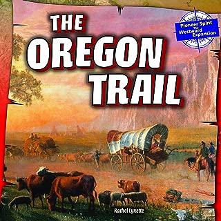 The Oregon Trail (Pioneer Spirit: The Westward Expansion (Powerkids))