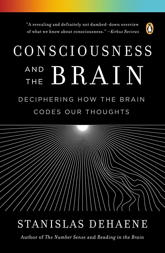 拮抗するペン下るConsciousness and the Brain: Deciphering How the Brain Codes Our Thoughts (English Edition)