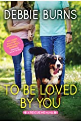 To Be Loved by You: A Hopeful Contemporary Romance for Animal Lovers (Rescue Me Book 6) Kindle Edition