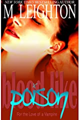 Blood Like Poison: For the Love of a Vampire (Blood Like Poison Series Book 1) Kindle Edition