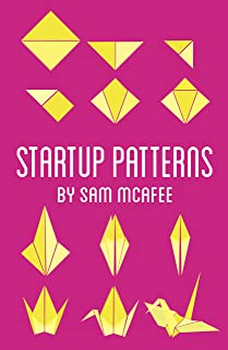 Startup Patterns: How great startup teams work