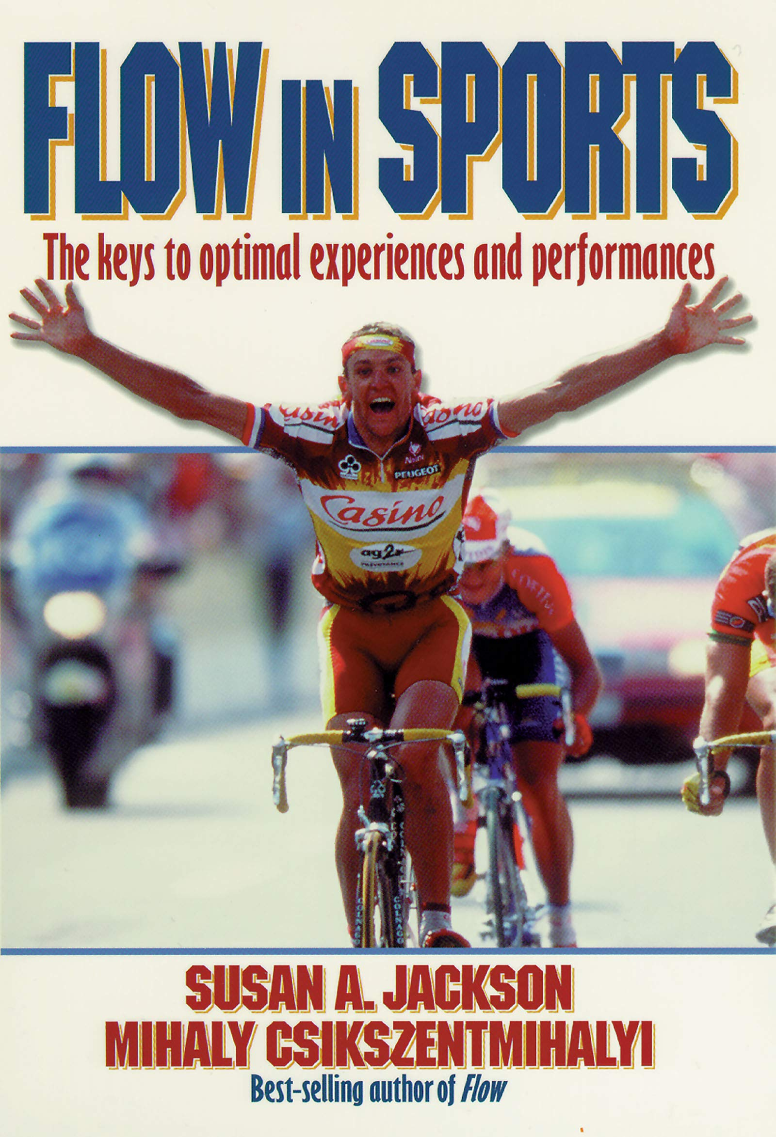 Flow In Sports: The Keys To Optimal Experiences And Performances 
