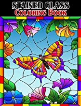 Stained Glass Coloring Book: Beautiful Flower & Butterfly Designs for Relaxation and Stress Relief, Stained Glass Coloring