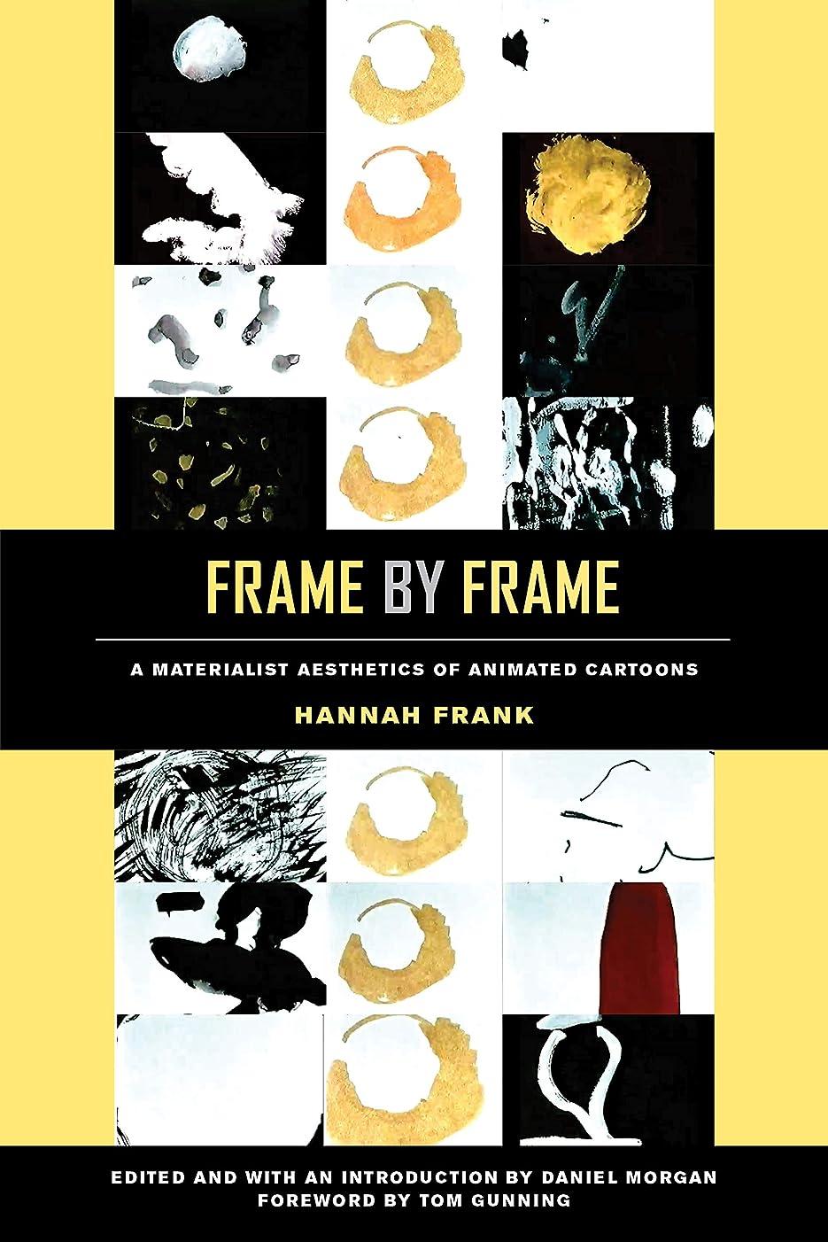 手入れ力ファンシーFrame by Frame: A Materialist Aesthetics of Animated Cartoons (English Edition)