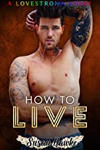 How to Live (LOVESTRONG Book 7)