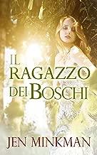 Il ragazzo dei boschi (Italian Edition)