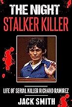 The Night Stalker Killer: Life of Serial Killer Richard Ramirez (Serial Killers Book 13)