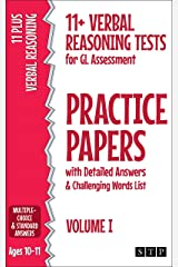 11+ Verbal Reasoning Tests for GL Assessment Practice Papers with Detailed Answers & Challenging Words List: Volume I (Ages 10-11) Kindle Edition