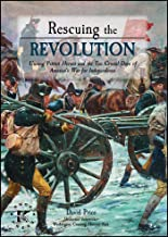 Rescuing the Revolution: Unsung Patriot Heroes and the Ten Crucial Days of America's War for Independence