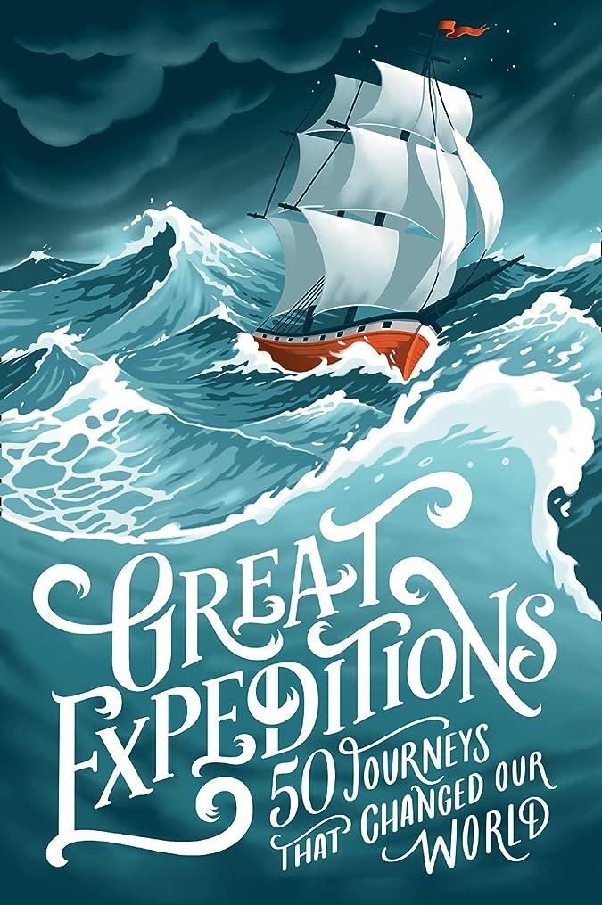 血まみれの重なる小学生Great Expeditions: 50 Journeys that changed our world (English Edition)